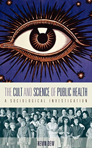 9780857453396: The Cult and Science of Public Health: A Sociological Investigation