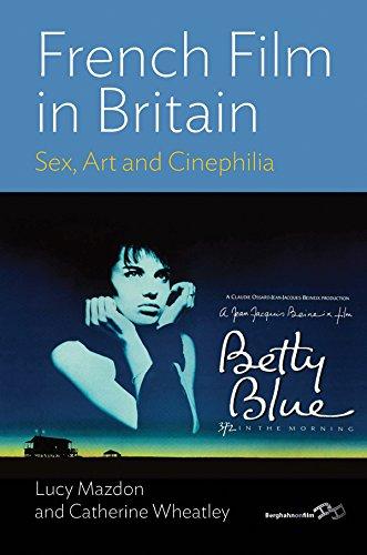9780857453501: French Film in Britain: Sex, Art and Cinephilia