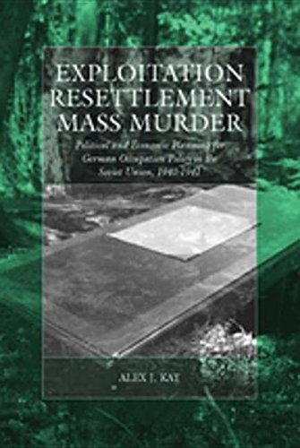 9780857453617: Exploitation, Resettlement, Mass Murder: Political and Economic Planning for German Occupation Policy in the Soviet Union, 1940-1941 (War and Genocide)