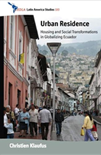 9780857453723: Urban Residence: Housing and Social Transformations in Globalizing Ecuador