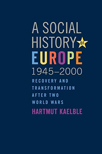 9780857453778: A Social History of Europe, 1945-2000: Recovery and Transformation After Two World Wars