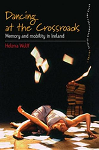 9780857454348: Dancing at the Crossroads: Memory and Mobility in Ireland