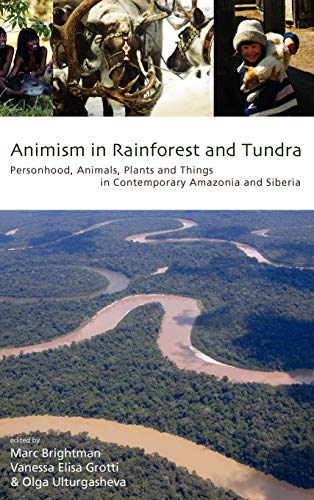 9780857454683: Animism in Rainforest and Tundra: Personhood, Animals, Plants and Things in Contemporary Amazonia and Siberia