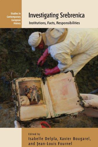 9780857454720: Investigating Srebrenica: Institutions, Facts, Responsibilities (Contemporary European History)