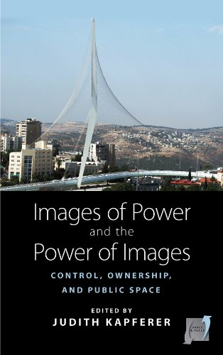 9780857455147: Images of Power and the Power of Images: Control, Ownership, and Public Space