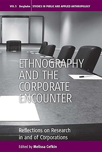 9780857455352: Ethnography and the Corporate Encounter: Reflections on Research in and of Corporations: Reflections on Research in and of Corporations (Studies in Public and Applied Anthropology)