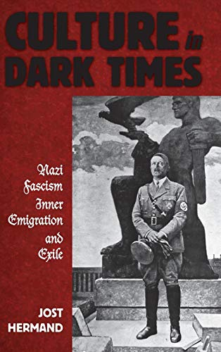 9780857455901: Culture in Dark Times: Nazi Fascism, Inner Emigration, and Exile