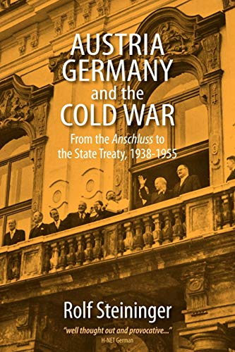 9780857455987: Austria, Germany, and the Cold War: From the Anschluss to the State Treaty, 1938-1955