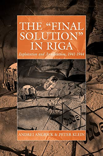 9780857456014: The 'Final Solution' in Riga: Exploitation and Annihilation, 1941-1944 (War and Genocide)