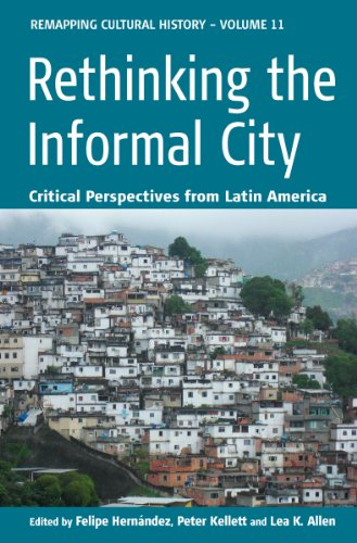 9780857456076: Rethinking the Informal City: Critical Perspectives from Latin America (Remapping Cultural History)