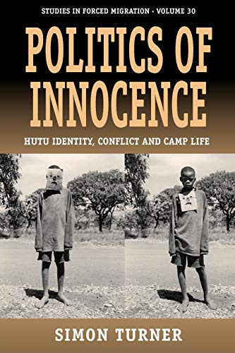 9780857456090: Politics of Innocence: Hutu Identity, Conflict and Camp Life (Studies in Forced Migration)