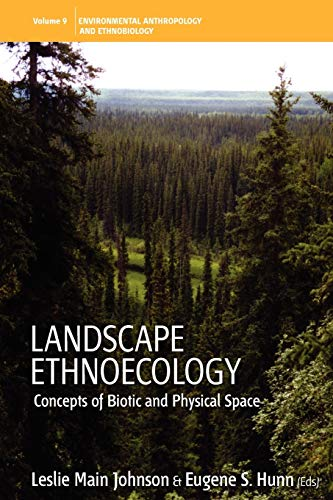 9780857456328: Landscape Ethnoecology: Concepts of Biotic and Physical Space (Studies in Environmental Anthropology & Ethnobiology)