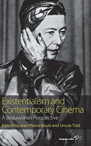 9780857457295: Existentialism and Contemporary Cinema: A Beauvoirian Perspective