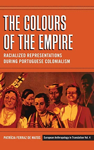 9780857457622: The Colours of the Empire: Racialized Representations during Portuguese Colonialism (European Anthropology in Translation)