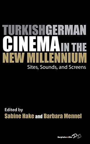 9780857457684: Turkish German Cinema in the New Millennium: Sites, Sounds, and Screens (Film Europa)