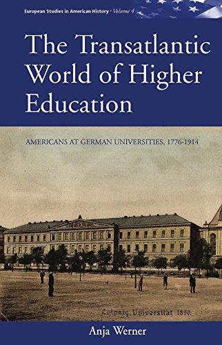 9780857457820: The Transatlantic World of Higher Education: Americans at German Universities, 1776-1914 (European Studies in American History)