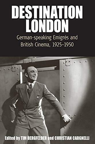 9780857458032: Destination London: German-Speaking Emigrés and British Cinema, 1925-1950 (Film Europa)