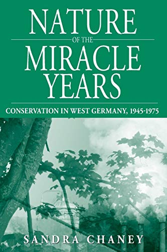 9780857458407: Nature of the Miracle Years: Conservation in West Germany, 1945-1975 (Studies in German History)