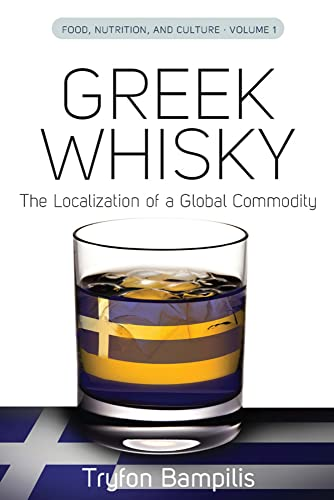 9780857458773: Greek Whisky: The Localization of a Global Commodity (Food, Nutrition, and Culture Vol. 1)