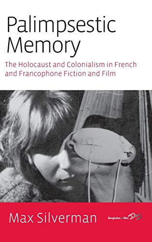 9780857458834: Palimpsestic Memory: The Holocaust and Colonialism in French and Francophone Fiction and Film