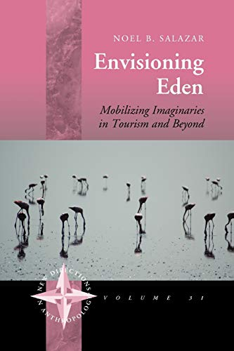 9780857459039: Envisioning Eden: Mobilizing Imaginaries in Tourism and Beyond (New Directions in Anthropology)