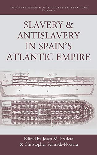 9780857459336: Slavery and Antislavery in Spain's Atlantic Empire (European Expansion & Global Interaction)