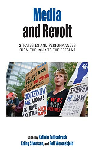 9780857459985: Media and Revolt: Strategies and Performances from the 1960s to the Present (Protest, Culture & Society)