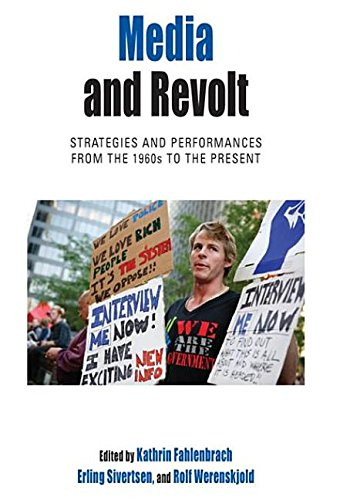 9780857459992: Media and Revolt: Strategies and Performances from the 1960s to the Present (Protest, Culture and Society)