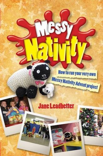 9780857460554: Messy Nativity: How to Run Your Very Own Messy Nativity Advent Project