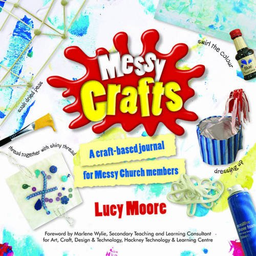 9780857460684: Messy Crafts: A Craft-Based Journal for Messy Church Members