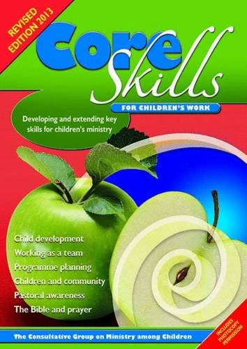 9780857461186: Core Skills for Children's Work: Developing and Extending Key Skills for Children's Ministry