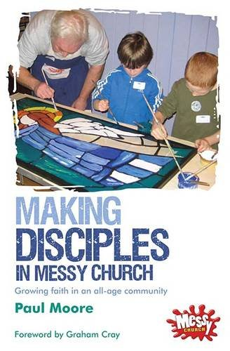 9780857462183: Making Disciples in Messy Church: Growing faith in an all-age community