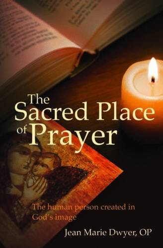 The Sacred Place of Prayer: The Human: Jean Marie Dwyer