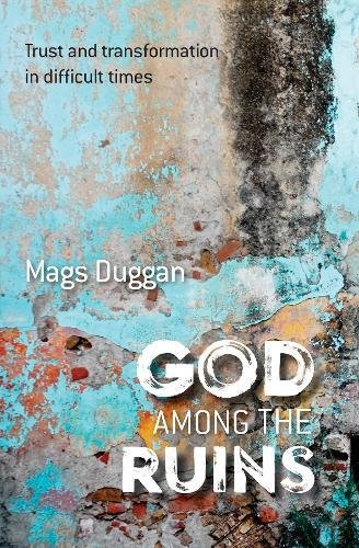 9780857465757: God Among the Ruins: Trust and transformation in difficult times