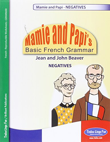 9780857471567: Mamie and Papi's Basic French Grammar - NEGATIVES