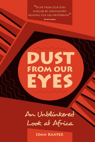 9780857490247: Dust from Our Eyes: An Unblinkered Look at Africa