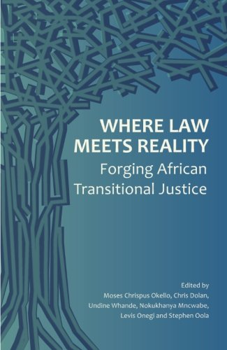 Where Law Meets Reality: Forging African Transitional Justice: Pambazuka Press