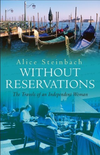 Without Reservations: The Travels of an Independent Woman (0857500341) by Steinbach, Alice