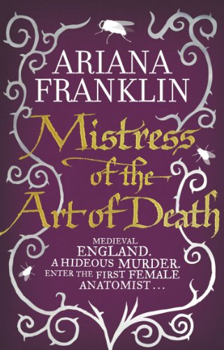 Mistress of the Art of Death (Adelia Aguilar) (0857500368) by Ariana Franklin