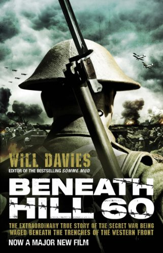 9780857500496: Beneath Hill 60: The Extraordinary True Story of the Secret War Being Waged Beneath the Trenches of the Western Front