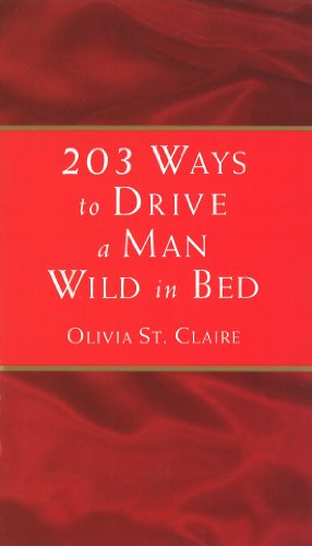 9780857501394: 203 Ways to Drive a Man Wild in Bed