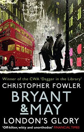 9780857503121: Bryant & May - London's Glory: (Short Stories) (Bryant and May)