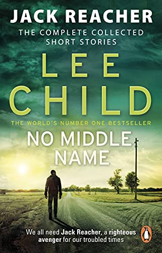 9780857503770: No Middle Name: The Complete Collected Jack Reacher Stories (Jack Reacher Short Stories)
