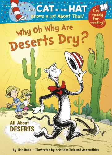 9780857510457: The Cat in the Hat Knows a Lot About That!: Why Oh Why are Deserts Dry?: Colour First Reader