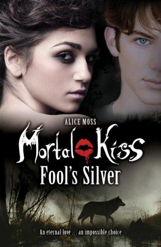9780857510907: Mortal Kiss: Fool's Silver
