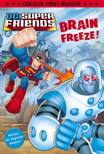 9780857511850: DC Super Friends: Brain Freeze!: Colour First Reader