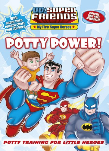 9780857511904: Potty Power!: DC Super Friends (My First Super Heroes)