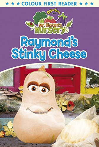 9780857512536: Mr Bloom's Nursery: Raymond's Stinky Cheese (Mr Blooms Colour First Reader)