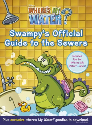 Where's My Water: Swampy's Official Guide to the Sewers (0857513338) by Walt Disney Pictures