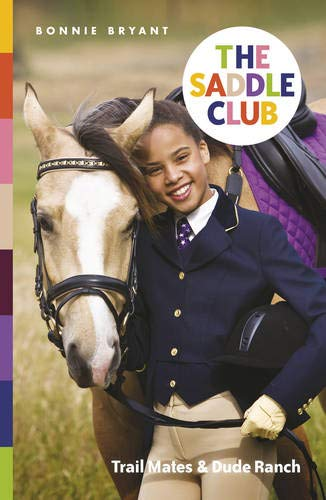 9780857513809: The Saddle Club: Trail Mates & Dude Ranch